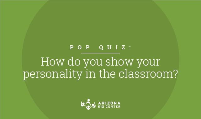 Pop Quiz: How Do You Show Your Personality in the Classroom?