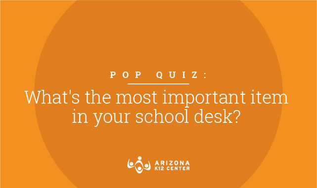 Pop Quiz: What's the most important item in your school desk?