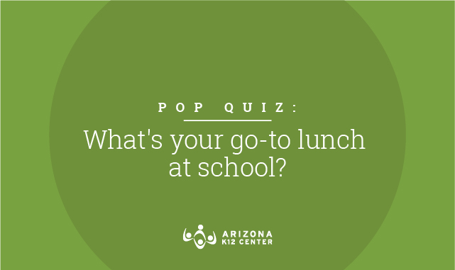 Pop Quiz: What's Your Go-to Lunch at School?