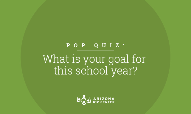 Pop Quiz: What's Your Goal for This School Year?
