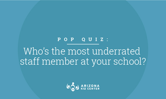Pop Quiz: Who's the Most Underrated Staff Member at Your School?