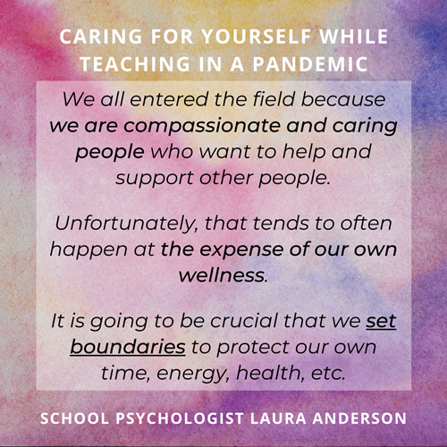 "Colorful pastel background quoting school psychologist Laura Anderson: ""We all entered the field because we are compassionate and caring people who want to help and support other people. Unfortunately, that tends to often happen at the expense of our own wellness."""