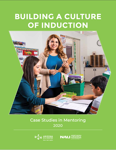"The cover of a ""Building a Culture of Induction: Case Studies in Mentoring 2020"" including a photo of a mentor standing near a teacher seated at a desk working with a student."